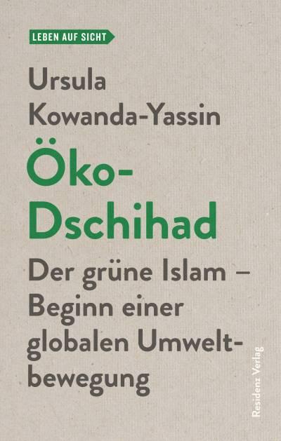 ÖKO-DSCHIHAD Der grüne Islam - Beginn einer globalen Umweltbewegung